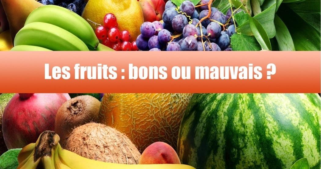 Les fruits, bons ou mauvais
