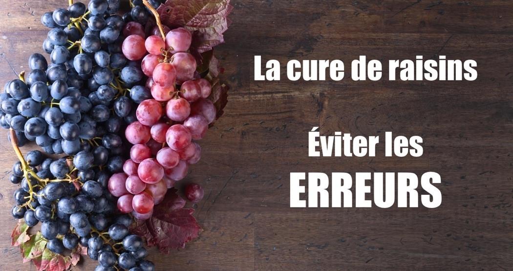 La cure de raisins - Eviter les erreurs